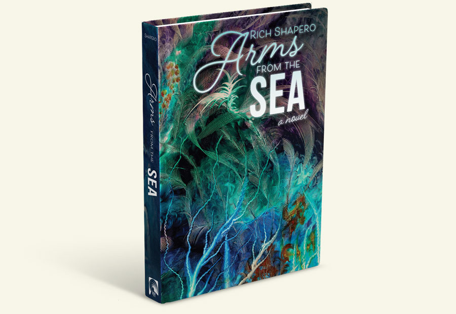 Arms from the Sea Novel by Rich Shapero
